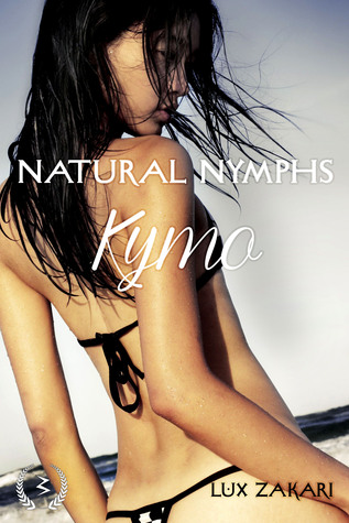 Natural Nymphs 3: Kymo  by  Lux Zakari
