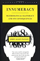 Innumeracy: Mathematical Illiteracy and Its Consequences
