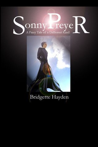 Sonny Preyer: A Fairy Tale of a Different Kind #1  by  Bridgette Hayden