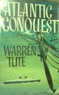 Atlantic Conquest  by  Warren Tute