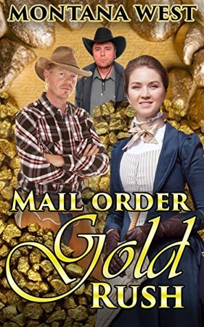 Mail Order Gold Rush (Christian Mail Order Brides Book 3) Montana West