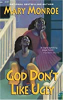 God Don't Like Ugly (God Don't Like Ugly, #1)