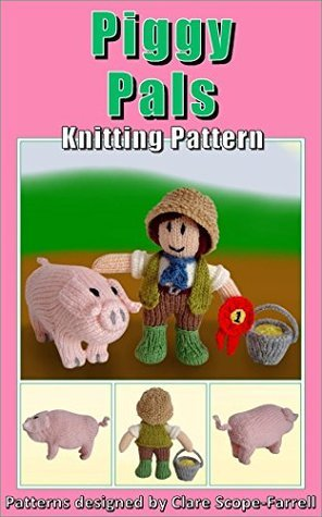 Piggy Pals Knitting Pattern  by  Clare Scope-Farrell