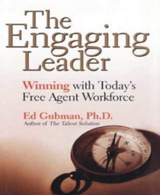 The Engaging Leader Ed Gubman