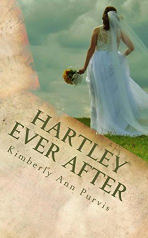 Hartley Ever After (Hartleys Twisted Life Book 2)  by  Kimberly Purvis