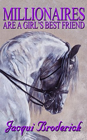 Millionaires Are A Girls Best Friend Jacqui Broderick