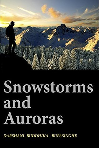 Snowstorms and Auroras  by  Darshani Rupasinghe