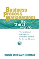Business Process Management: The Third Wave