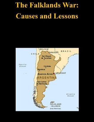 The Falklands War: Causes and Lessons Naval Postgraduate School