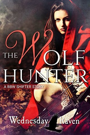 The Wolf Hunter  by  Wednesday Raven