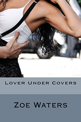 Lover Under Covers  by  Zoe Waters