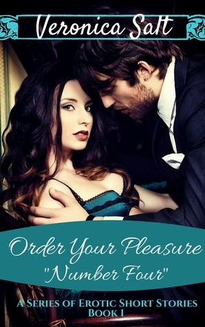 Number Four (Order Your Pleasure Book 1)  by  Veronica Salt