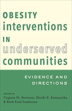 Obesity Interventions in Underserved Communities: Evidence and Directions Virginia M. Brennan