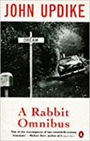 Rabbit Omnibus: Rabbit Run / Rabbit Redux / Rabbit Is Rich