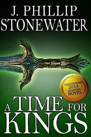A Time for Kings (The Rendoth Trilogy Book 1)  by  J. Stonewater