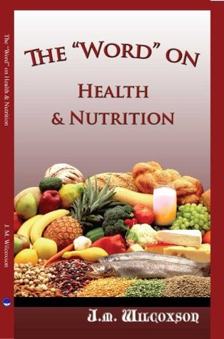 The Word of Health & Nutrition  by  Jannie M. Wilcoxson