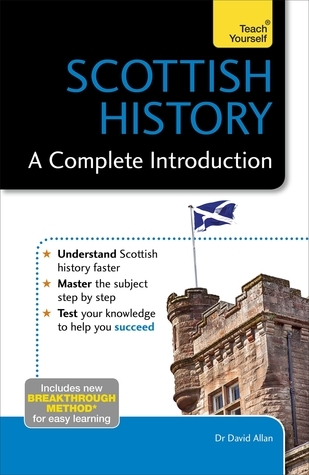 Scottish History: A Complete Introduction  by  David Allan