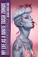 My Life as a White Trash Zombie (White Trash Zombie, #1)