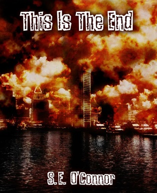This Is The End  by  S.E. OConnor
