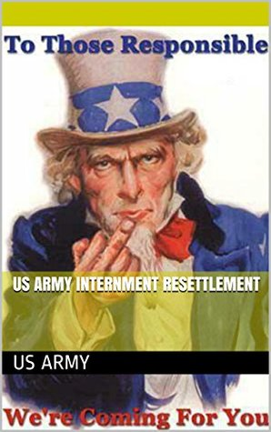 US Army Internment Resettlement  by  American Prepper