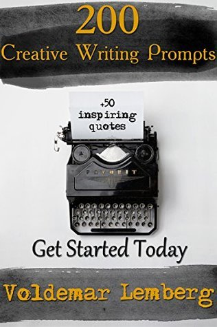 200 Creative Writing Prompts  by  Voldemar Lemberg