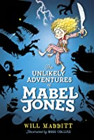 The Voyage of the Feroshus Maggot: The Unlikely Adventures of Mabel Jones  by  Will Mabbitt