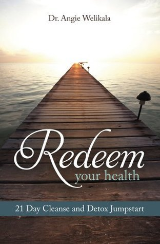 Redeem Your Health  by  Dr. Angie Welikala
