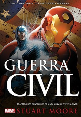 Guerra Civil - Uma História do Universo Marvel  by  Stuart Moore