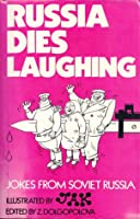 Russia Dies Laughing Jokes From Soviet Russia