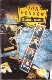 Clubbed Class  by  Jon Ronson