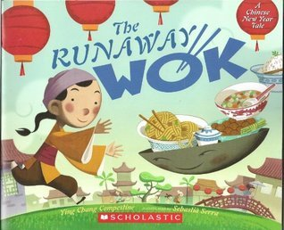 The Runaway Wok  by  Ying Chang Compestine