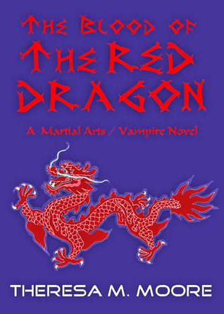 The Blood of The Red Dragon  by  Theresa M. Moore