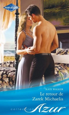 Le retour de Zarek Michaelis (Azur t. 3136)  by  Kate Walker