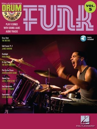 Funk (Songbook): Drum Play-Along Volume 5 (Hal Leonard Drum Play-Along)  by  Hal Leonard Publishing Company