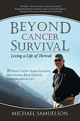 Beyond Cancer Survival: Living a Life of Thrival  by  Michael Samuelson