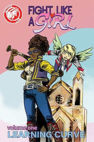 Fight Like a Girl Volume 1: Learning Curve  by  David Pinckney