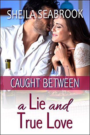 Caught Between a Lie and True Love Sheila Seabrook