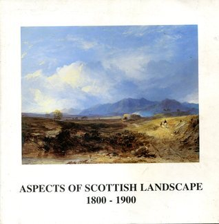 Aspects of Scottish Landscape 1800-1900  by  Anonymous