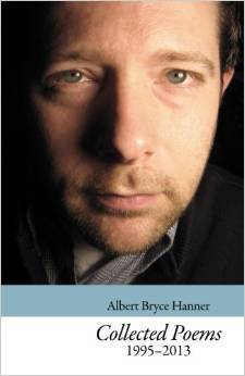 Collected Poems 1995-2013  by  Albert Bryce Hanner