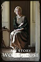 My Story: Workhouse
