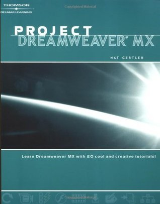Project Dreamweaver MX (Project  by  Nat Gertler