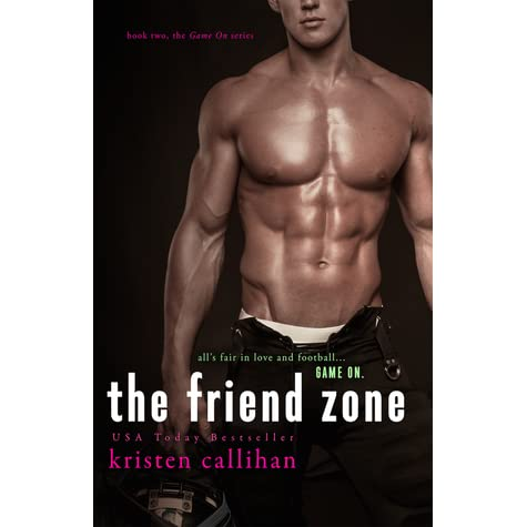The Friend Zone - Kristen Callihan