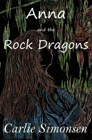 Anna and the Rock Dragons  by  Carlie Simonsen