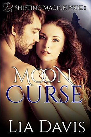 Moon Curse (BBW Shifter and Witch Paranormal Short) (Shifting Magick Trilogy Book 1)  by  Lia Davis