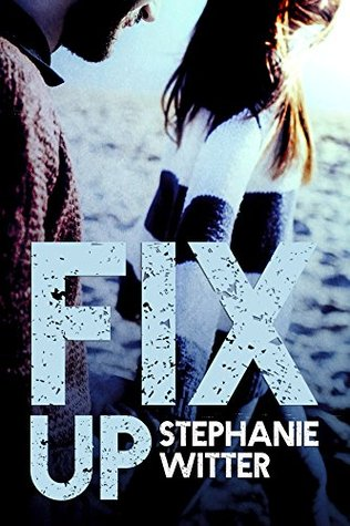 Fix Up (Patch Up Series Book 2) Stephanie Witter