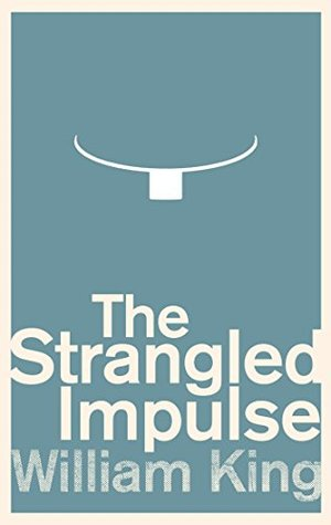The Strangled Impulse  by  William   King