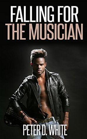 Falling for the Musician  by  Peter D. White