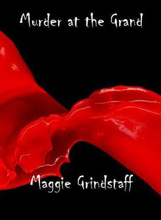 Murder at the Grand  by  Maggie Grindstaff