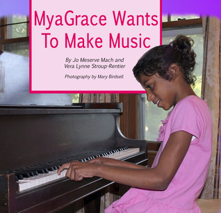 MyaGrace Wants To Make Music: a true story of inclusion and self-determination Jo Mach
