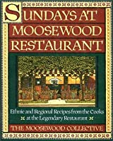 Sundays at Moosewood Restaurant: Ethnic and Regional Recipes from the Cooks at the (Cookery)